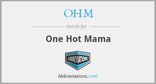 OHM - One Hot Mama