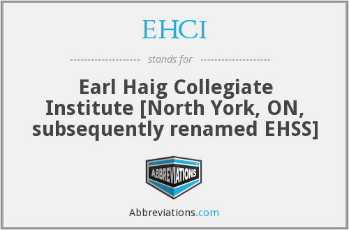 EHCI - Earl Haig Collegiate Institute [North York, ON, subsequently renamed EHSS]