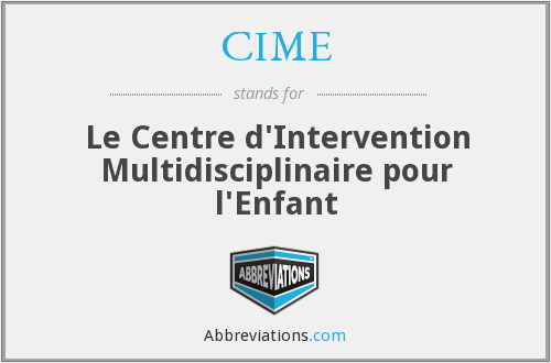 CIME - Le Centre d'Intervention Multidisciplinaire pour l'Enfant