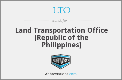LTO - Land Transportation Office [Republic of the Philippines]
