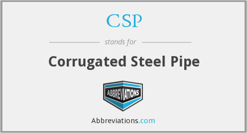 CSP - Corrugated Steel Pipe