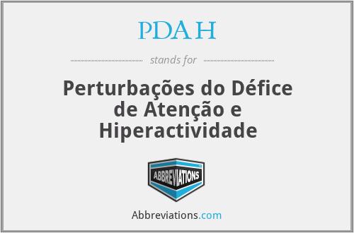 PDAH - Perturbações do Défice de Atenção e Hiperactividade