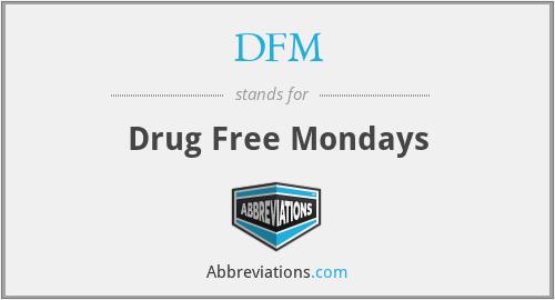 DFM - Drug Free Mondays