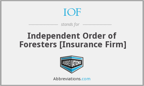 IOF - Independent Order of Foresters [Insurance Firm]
