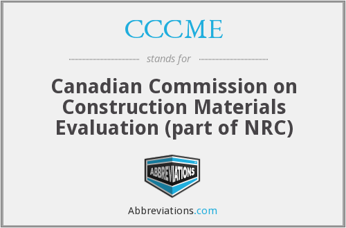 CCCME - Canadian Commission on Construction Materials Evaluation (part of NRC)