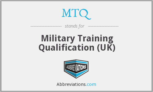 MTQ - Military Training Qualification (UK)
