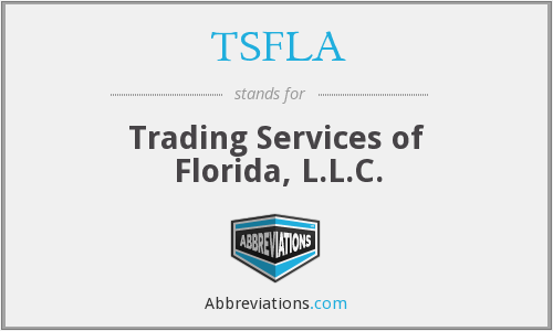 TSFLA - Trading Services of Florida, L.L.C.