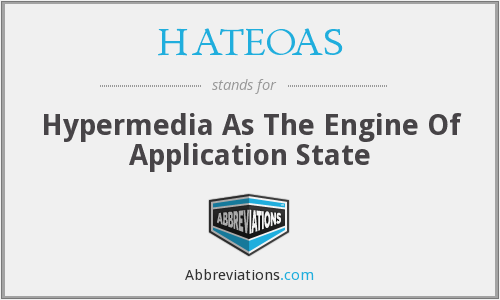 HATEOAS - Hypermedia As The Engine Of Application State