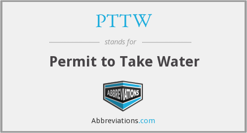 PTTW - Permit to Take Water