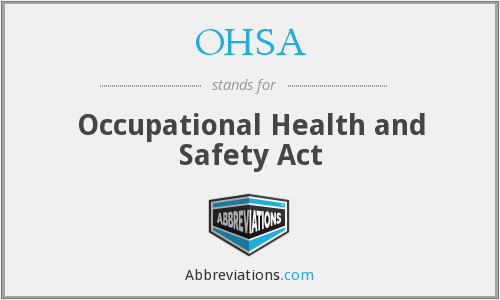What does OHSA stand for?
