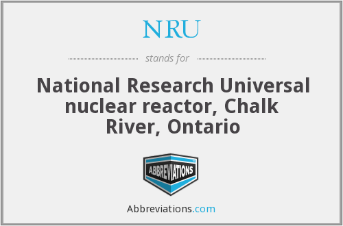 NRU - National Research Universal nuclear reactor, Chalk River, Ontario