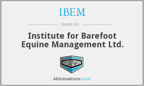 IBEM - Institute for Barefoot Equine Management Ltd.
