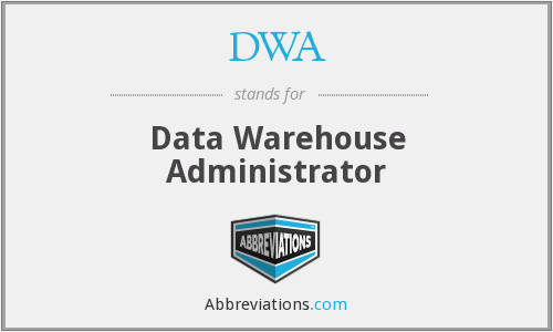 DWA - Data Warehouse Administrator