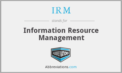 IRM - Information Resource Management