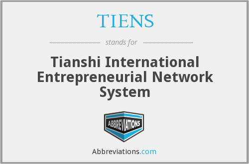 TIENS - Tianshi International Entrepreneurial Network System