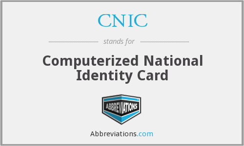 CNIC - Computerized National Identity Card
