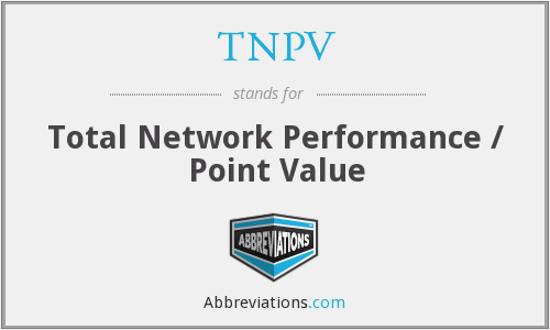 TNPV - Total Network Performance / Point Value