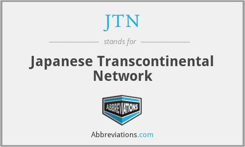 JTN - Japanese Transcontinental Network