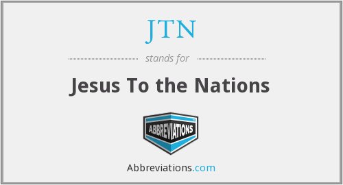 JTN - Jesus To the Nations