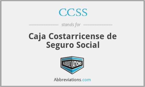 CCSS - Caja Costarricense de Seguro Social