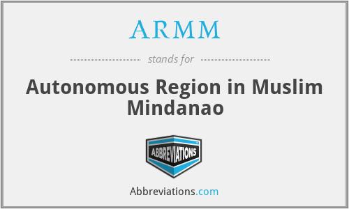 ARMM - Autonomous Region in Muslim Mindanao