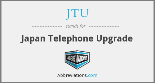 JTU - Japan Telephone Upgrade