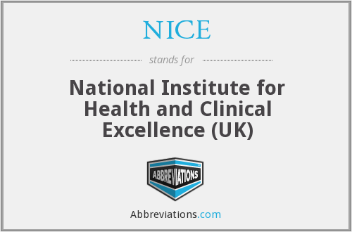 NICE - National Institute for Health and Clinical Excellence (UK)