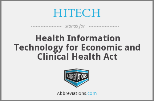 HITECH - Health Information Technology for Economic and Clinical Health Act