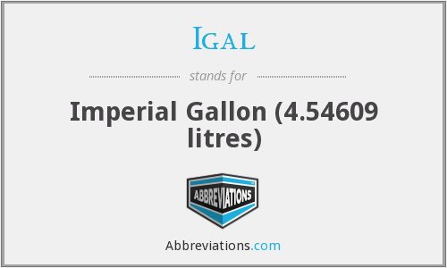 Igal - Imperial Gallon (4.54609 litres)