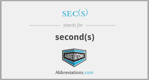 sec(s) - second(s)