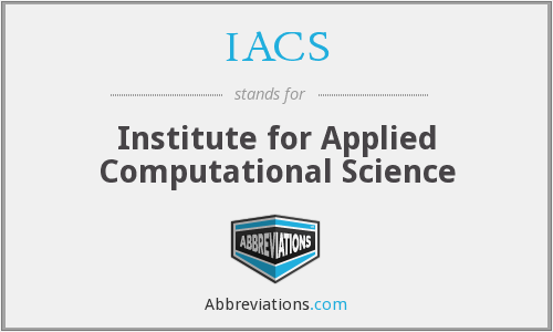 IACS - Institute for Applied Computational Science