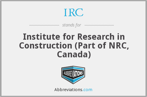 IRC - Institute for Research in Construction (Part of NRC, Canada)