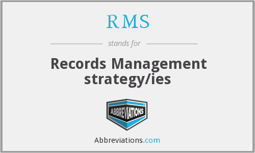 RMS - Records Management strategy/ies