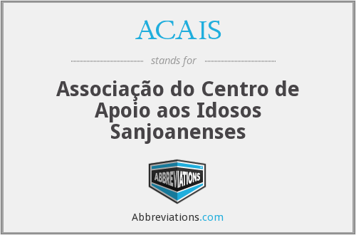 ACAIS - Associação do Centro de Apoio aos Idosos Sanjoanenses