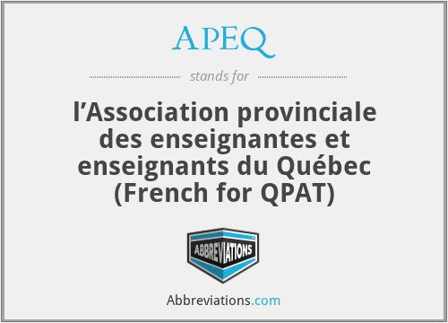 APEQ - l'Association provinciale des enseignantes et enseignants du Québec (French for QPAT)