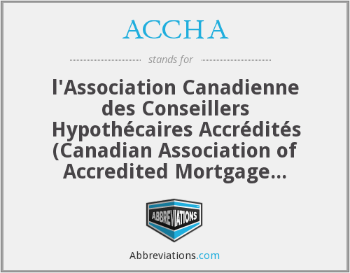 ACCHA - l'Association canadienne des conseillers hypothécaires accrédités (Canadian Association of Accredited Mortgage Professionals)