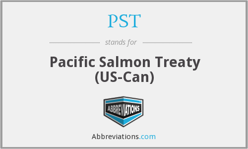PST - Pacific Salmon Treaty (US-Can)