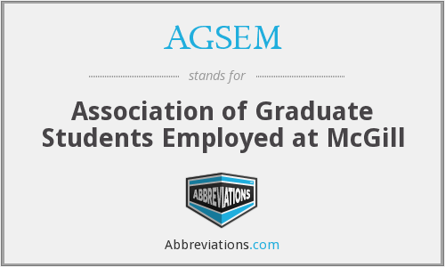 AGSEM - Association of Graduate Students Employed at McGill