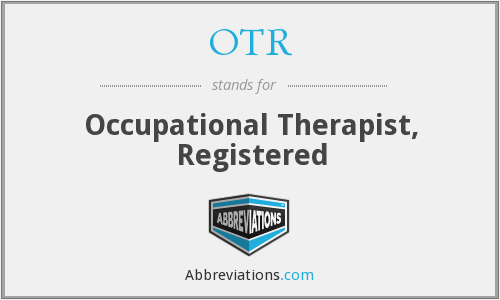 OTR - Occupational Therapist, Registered