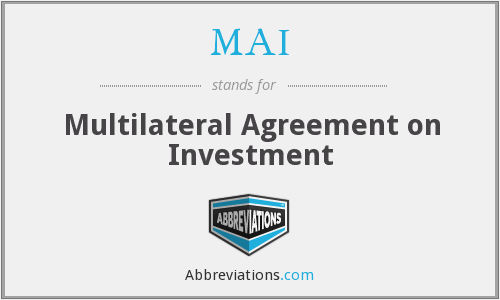MAI - Multilateral Agreement on Investment