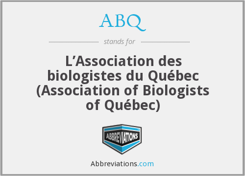 ABQ - L'Association des biologistes du Québec (Association of Biologists of Québec)