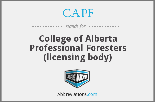CAPF - College of Alberta Professional Foresters (licensing body)
