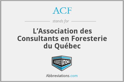 ACF - L'Association des Consultants en Foresterie du Québec