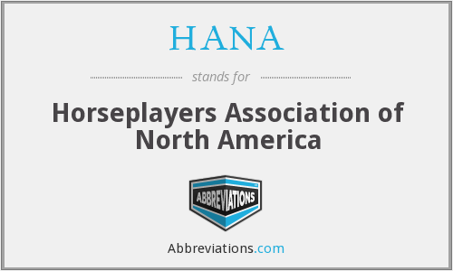 HANA - Horseplayers Association of North America