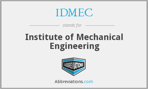 What does IDMEC stand for?