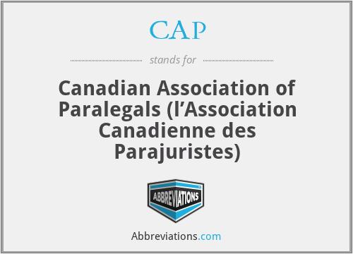 CAP - Canadian Association of Paralegals (l'Association Canadienne des Parajuristes)