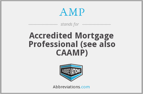 AMP - Accredited Mortgage Professional (see also CAAMP)