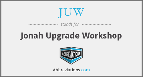 JUW - Jonah Upgrade Workshop