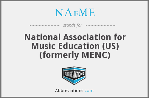 NAfME - National Association for Music Education (US) (formerly MENC)