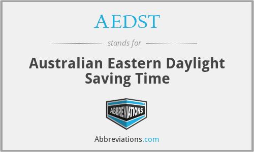 AEDST - Australian Eastern Daylight Saving Time